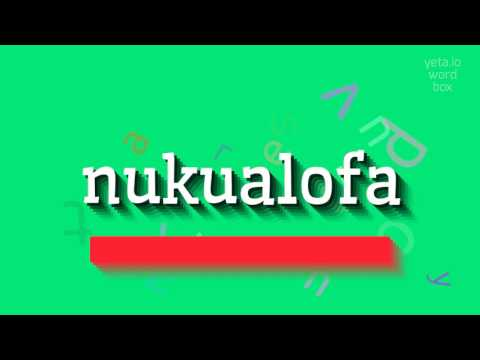 """How to say """"nukualofa""""! (High Quality Voices)"""