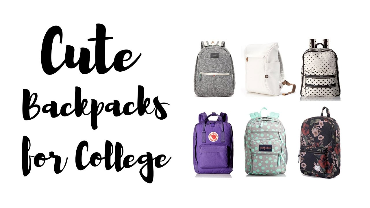 Cute Backpacks for College and High School 2017