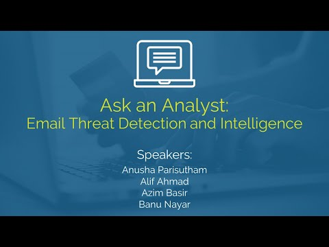 [Webinar] Ask An Analyst: Email Threat Detection and Intelligence - Q1 2021