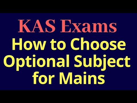 How to choose Optional Subject for KAS Mains