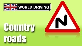 Driving on country (rural) roads tips. Driving in the UK.