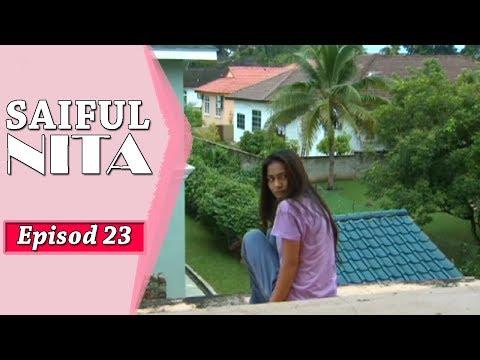 Saiful Nita   Episod 23