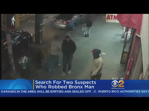 Search On For Suspects Who Robbed Bronx Man