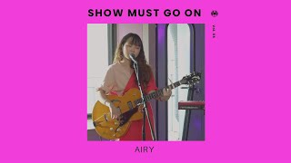 애리 AIRY | Show Must Go On vol.55 #livestream