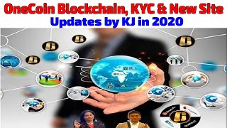 OneCoin Blockchain KYC and New Site Updates by KJ In 2020