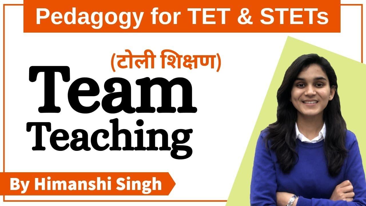 Team Teaching (टोली शिक्षण) for CTET, DSSSB, KVS, NVS, HTET, UPTET-2020