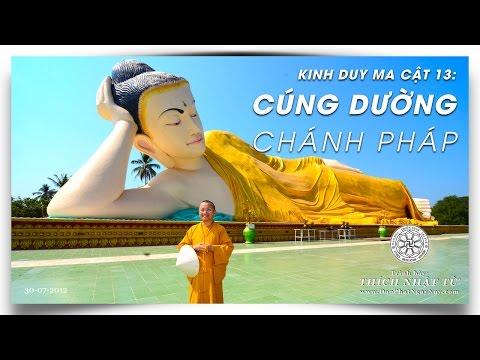 Kinh Duy Ma Cật 13: Cúng dường chánh pháp (30/07/2012) Thích Nhật Từ