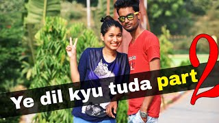 Ye Dil kyu Toda | Part[2] | Heart touching Broken Love Story | NAYAB KHAN | New | The all networks