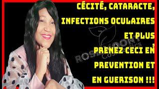 CÉCITÉ, CATARACTE,INFECTIONS OCULAIRES ET PLUS, PRENEZ CECI EN PREVENTION ET EN GUERISON !!!