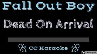 Fall Out Boy Dead On Arrival CC Karaoke Instrumental