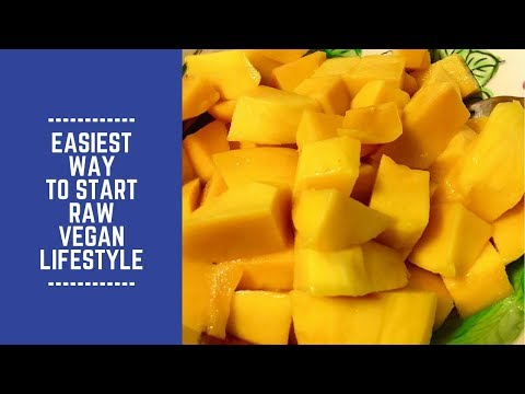 Easiest Way to Start Raw Vegan Lifestyle