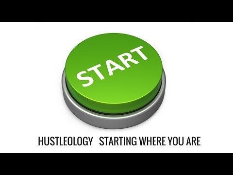 Hustlology 101  Starting with What You Are