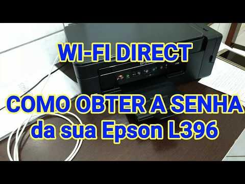 EPSON L-396 Wi-Fi DIRECT - QUAL É A SENHA ? - YouTube