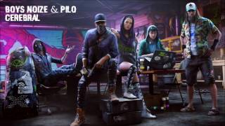 Watch Dogs 2 Soundtrack│Boys Noize & Pilo - Cerebral