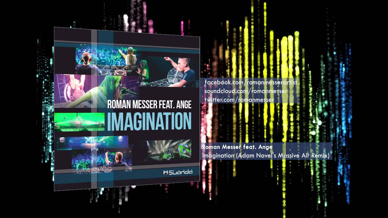 Roman Messer feat. Ange - Imagination (Adam Navel's Massive Air Remix)