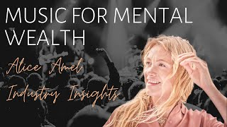 Music For Mental Wealth with Laura Westcott | Alice Amel: Industry Insights