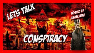 LET#39S TALK - CONSPIRACY - THEY CANT FOOL US ALL ! - LIVE CHAT AND CALL IN -- EP.2