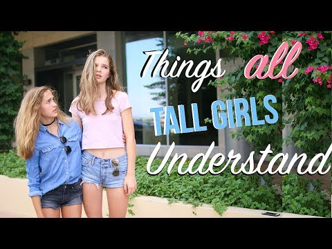 THINGS ALL TALL GIRLS UNDERSTAND!