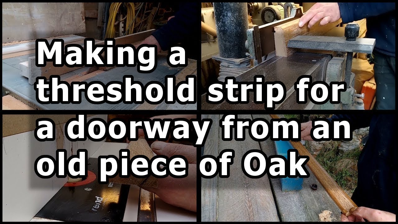 Making A Threshold Strip For A Doorway From An Old Piece Of Oak
