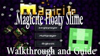 UnlimitedAmmo Magicite: Floaty Slime Guide
