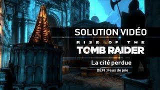 Rise of the Tomb Raider - Défi - La Cité perdue - Feux de joie