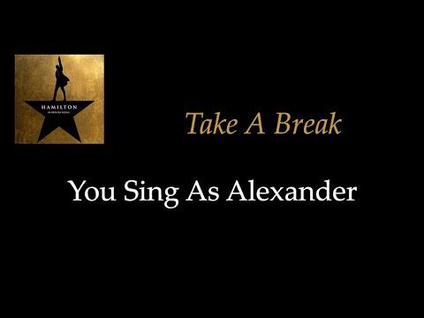 Hamilton - Take A Break - Karaoke/Sing With Me: You Sing Alexander