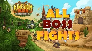 Kingdom Rush Frontiers - All BOSS Fights
