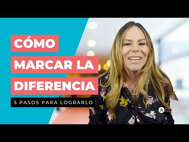 COMO MARCAR LA DIFERENCIA | Michelle Campillo