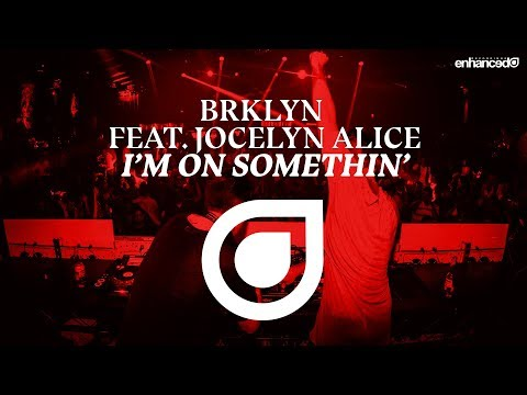 BRKLYN Feat. Jocelyn Alice - I'm On Somethin' [OUT NOW]