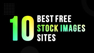 10 Best Free Stock Images Sites | Free Stock Websites