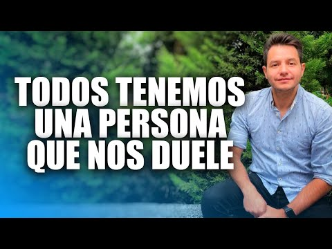 TODOS TENEMOS UNA PERSONA QUE NOS DUELE