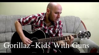 Gorillaz - Kids With Guns Fingerstyle Guitar Cover