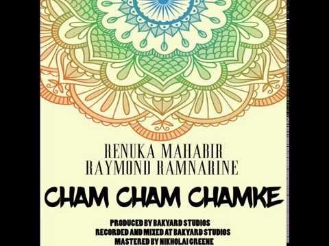 Renuka Mahabir & Raymond Ramnarine - Cham Cham Chamke (2016 Remix)