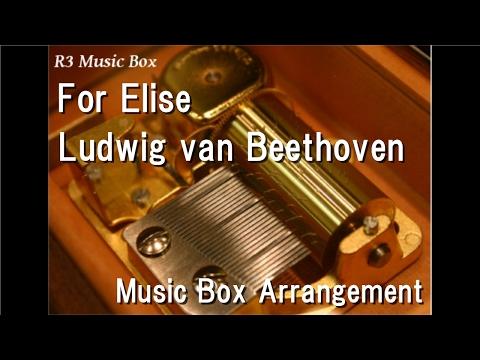 For Elise/Ludwig van Beethoven [Music Box]