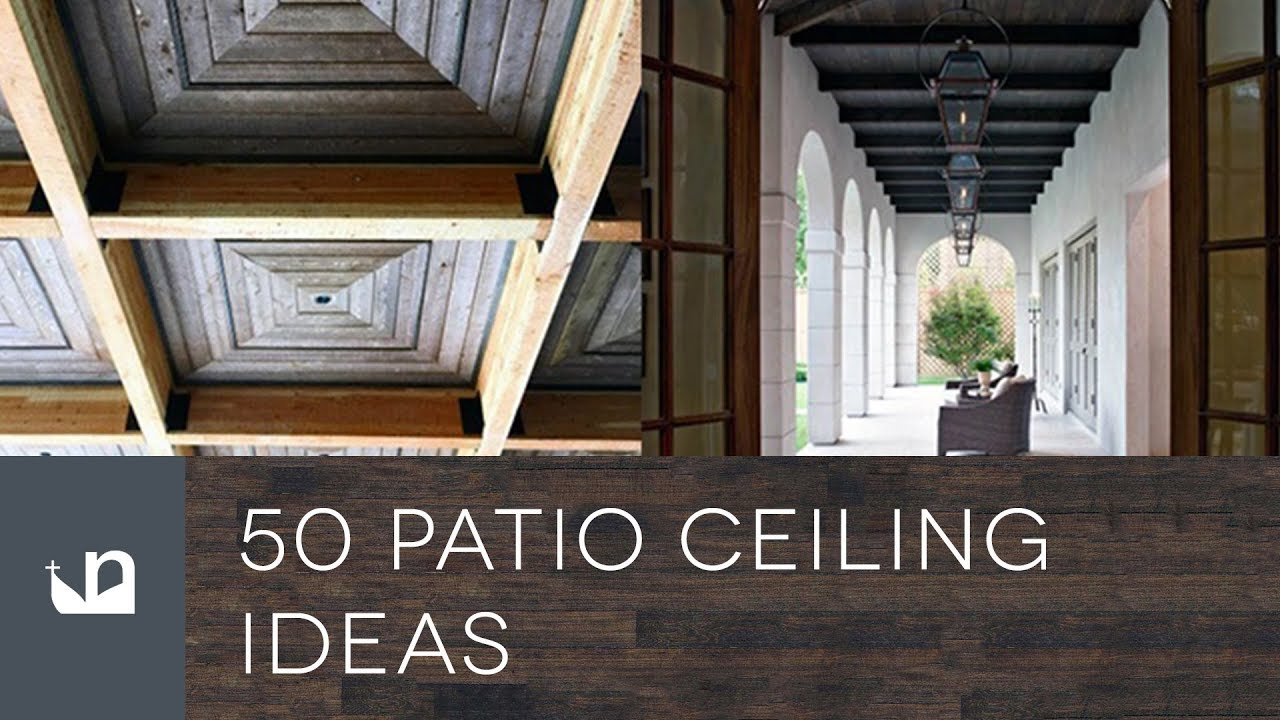 50 Patio Ceiling Ideas Youtube