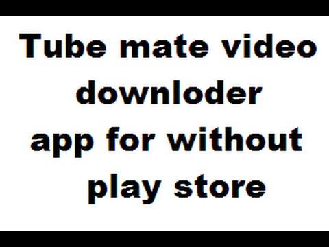 tubemate app download play store