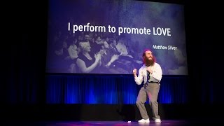 Matthew Silver | I perform to promote LOVE
