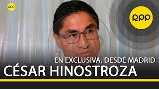 """César Hinostroza: """"Todos dicen que la 'Señora K' es Keiko. Esperen mi versión ante la fiscalía"""""""
