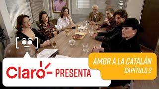 Claro presenta: Capítulo 2 | Amor a la Catalán
