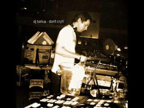 dj tonka - don't cry