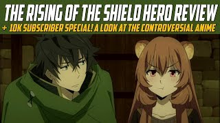 The Rising of the Shield Hero - Review and Analysis (10K Subscriber Special)