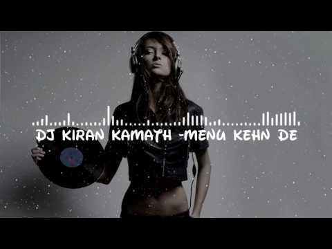 Menu Kehn De Remix By DJ Kiran Kamath
