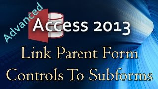 Video 16. (Advanced Programming In Access 2013) Linking Parent Form Controls to Sub-Forms download MP3, 3GP, MP4, WEBM, AVI, FLV September 2017