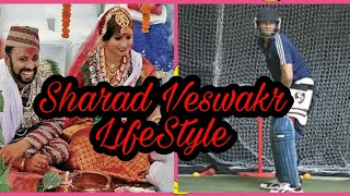 Sharad veswkar Lifestyle, Girlfriends, Affair, wife, net worth, Awards, Biography & Family