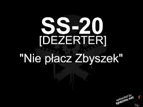 ss-20 [dezerter] - nie płacz zbyszek