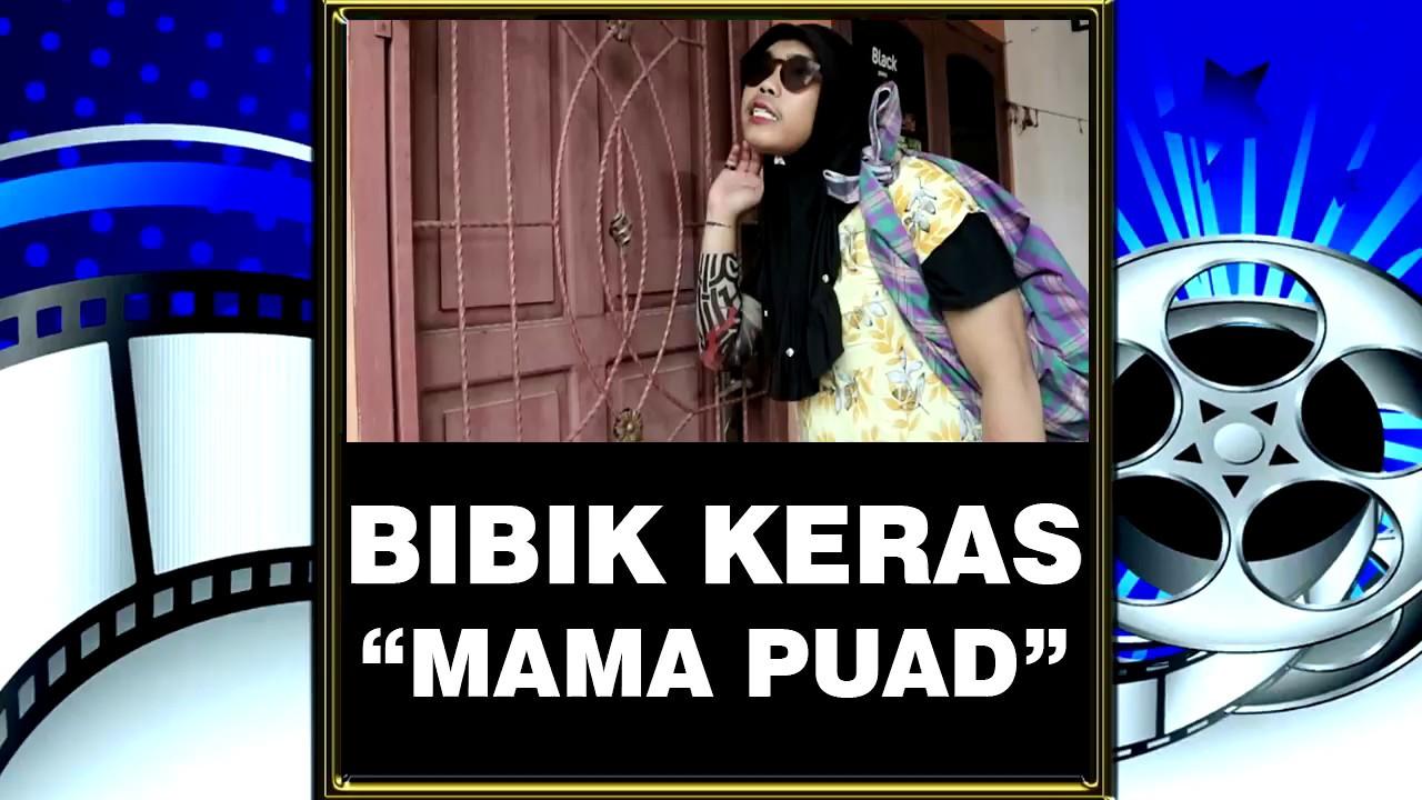 BIBIK KERAS : Mama Puad Balek
