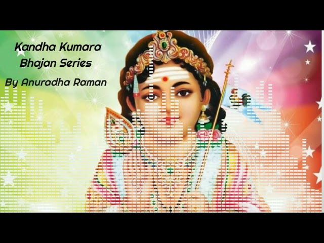 Kandha Kumara | Bhajan Series | Anuradha Raman (lyrics in description)