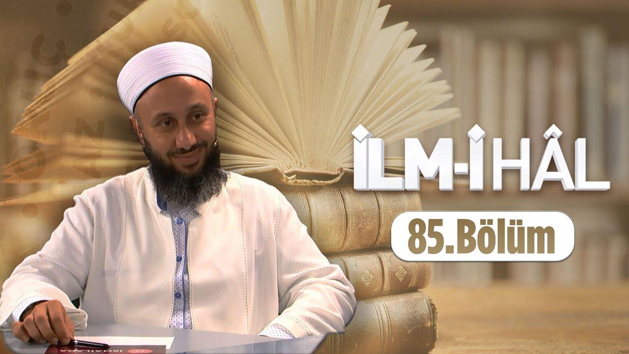 Fatih KALENDER Hocaefendi İle İLM-İ HÂL 85.Bölüm 4 Mayıs 2018 Lâlegül TV
