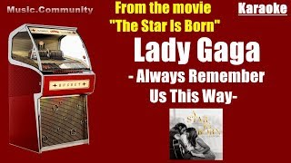 Karaoke - Lady Gaga - Always Remember Us This Way (A Star Is Born)