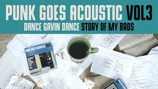 "Punk Goes Acoustic Vol. 3 - Dance Gavin Dance ""Story Of My Bros"""
